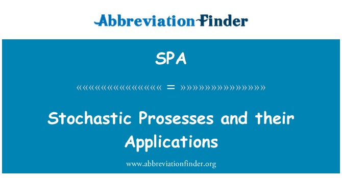 SPA: Stochastic Prosesses and their Applications
