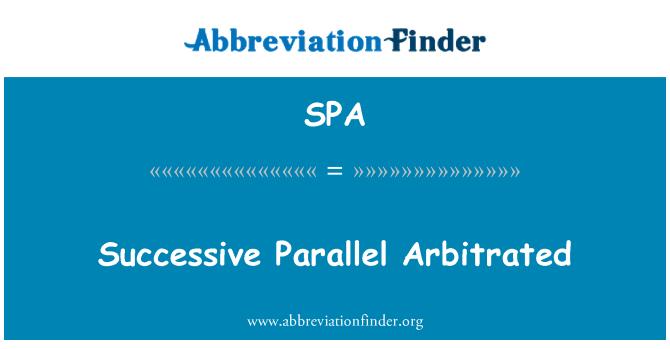 SPA: Successive Parallel Arbitrated