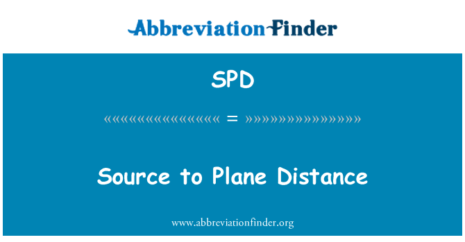 SPD: Source to Plane Distance