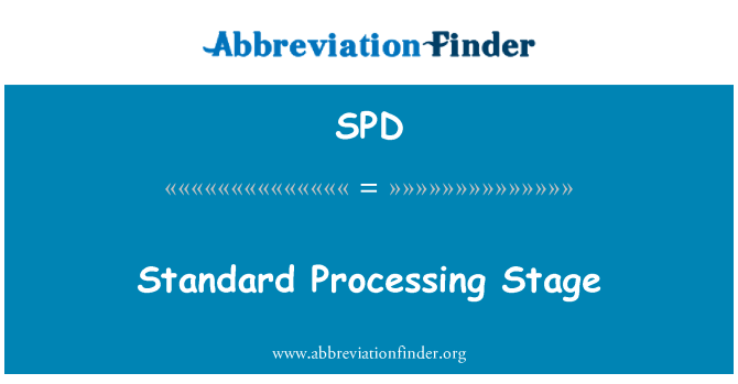 SPD: Standard Processing Stage