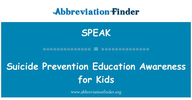 SPEAK: Conciencia de Educación de prevención de suicidio para niños