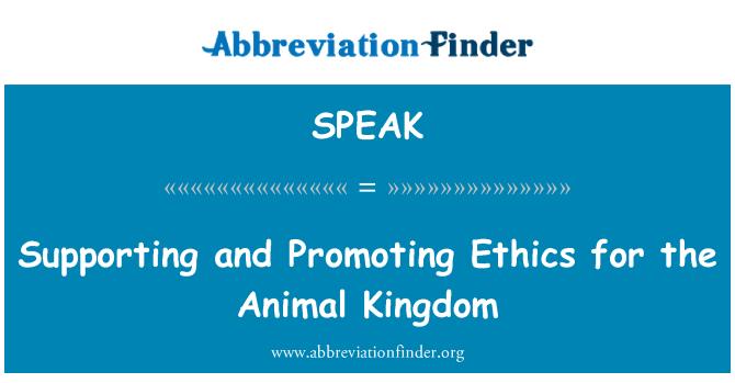SPEAK: Apoyar y promover la ética para el Reino Animal