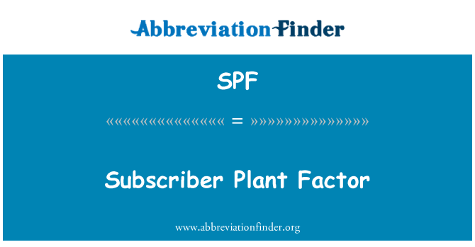 SPF: Subscriber Plant Factor