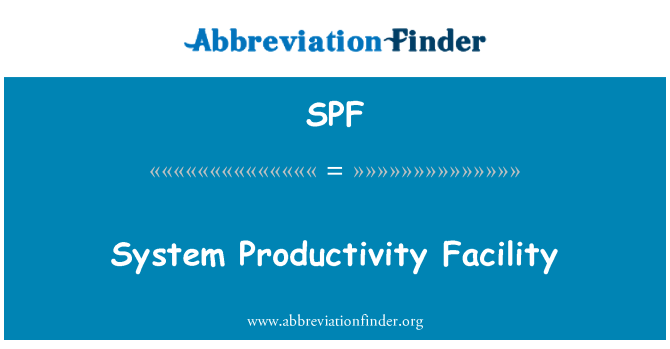 SPF: System Productivity Facility