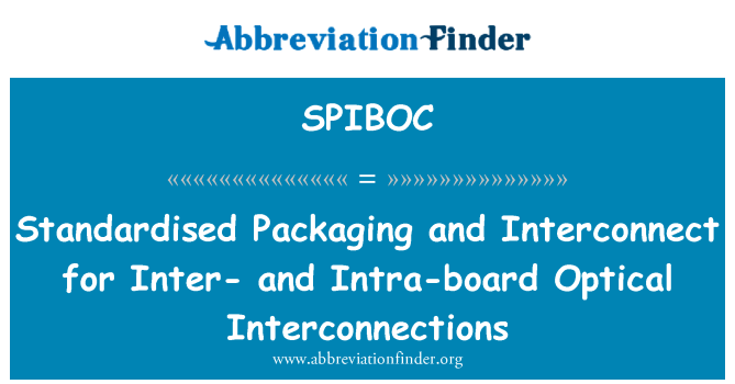 SPIBOC: Standardised Packaging and Interconnect for Inter- and Intra-board Optical Interconnections