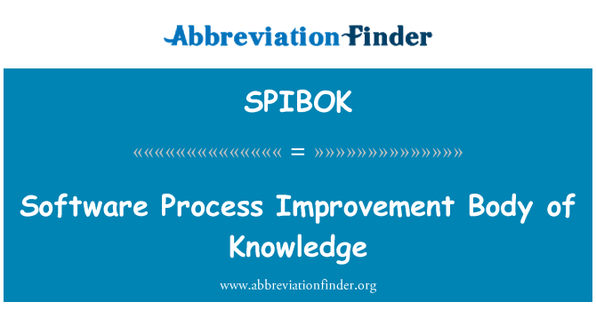 SPIBOK: Software Process Improvement Body of Knowledge