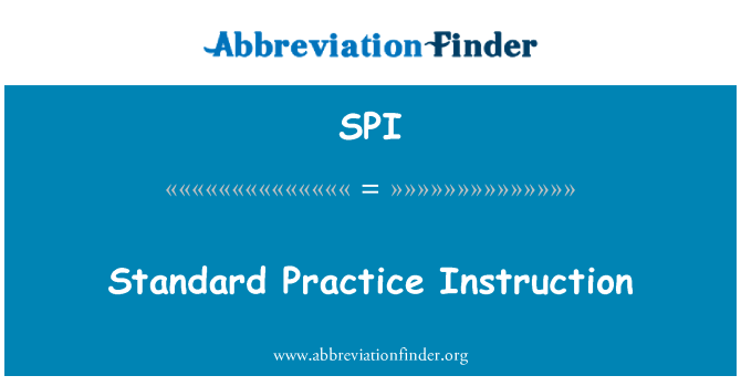 SPI: Standard Practice Instruction