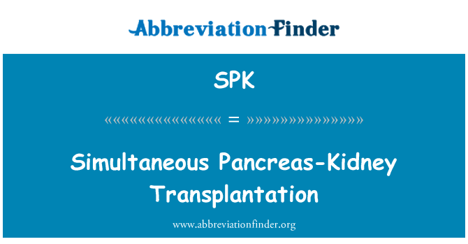 SPK: Simultaneous Pancreas-Kidney Transplantation