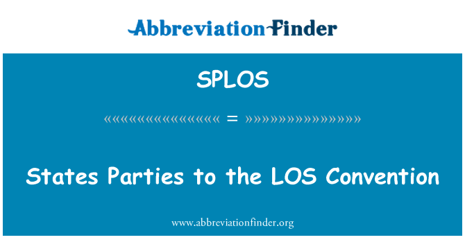 SPLOS: States Parties to the LOS   Convention