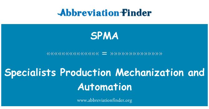 SPMA: Automatización y mecanización de la producción de especialistas