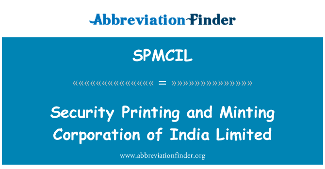 SPMCIL: Security Printing and Minting Corporation of India Limited