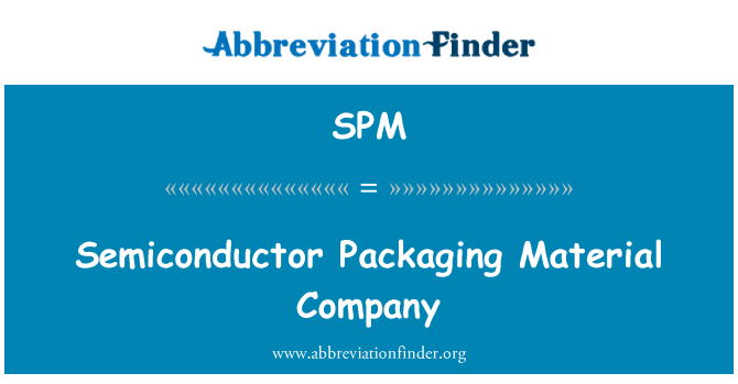 SPM: Semiconductor Packaging Material Company