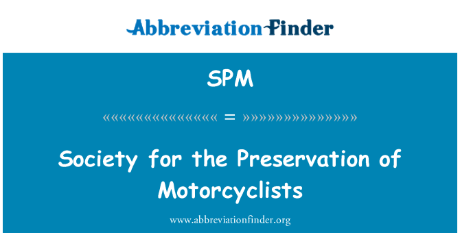 SPM: Society for the Preservation of Motorcyclists