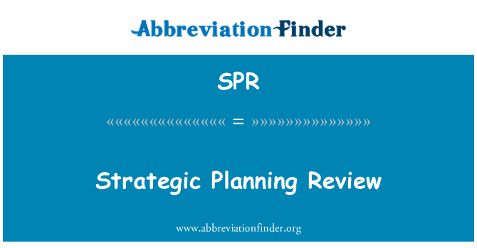 SPR: Strategic Planning Review