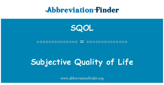 SQOL: Subjective Quality of Life