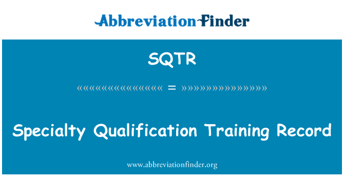 SQTR: Specialty Qualification Training Record