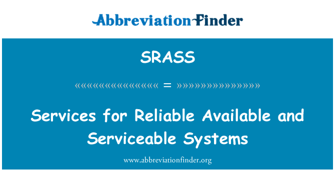 SRASS: Services for Reliable Available and Serviceable Systems