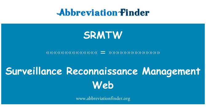 SRMTW: Surveillance Reconnaissance Management Web
