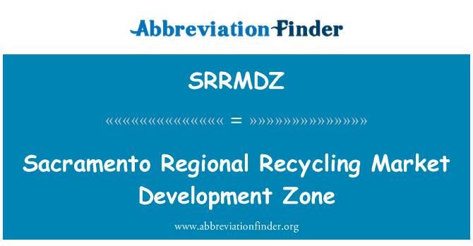 SRRMDZ: Sacramento Regional Recycling Market Development Zone