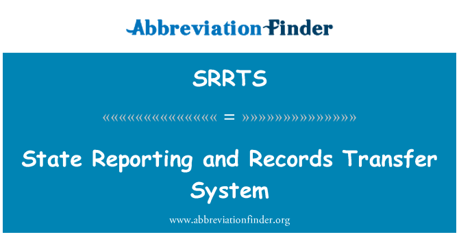 SRRTS: State Reporting and Records Transfer System