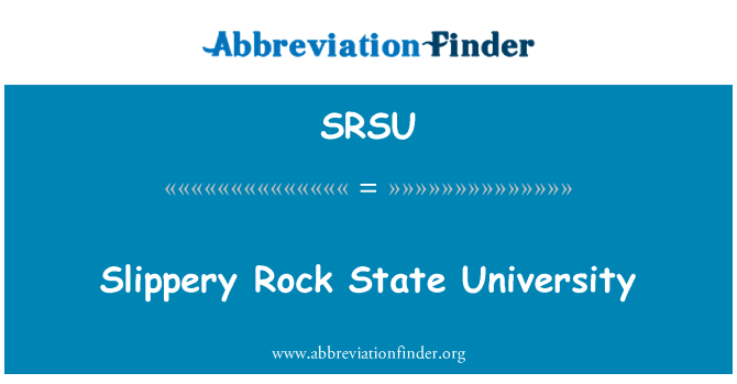 SRSU: Slippery Rock State University