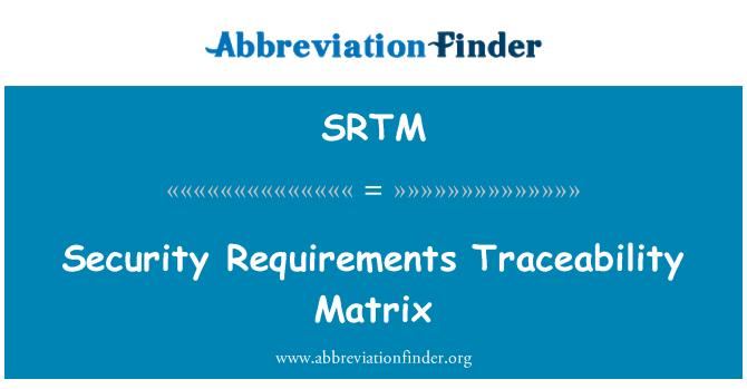 SRTM: Güvenlik gereksinimleri izlenebilirlik matris