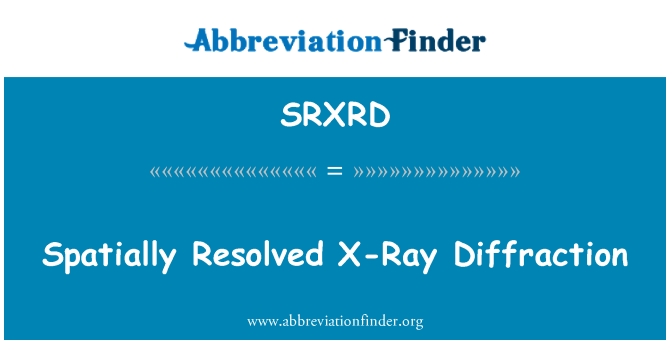 SRXRD: Spatially Resolved X-Ray Diffraction