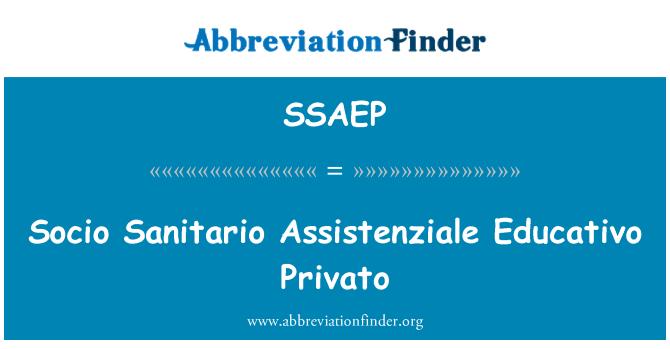 SSAEP: Socio Sanitario Assistenziale Educativo Privato