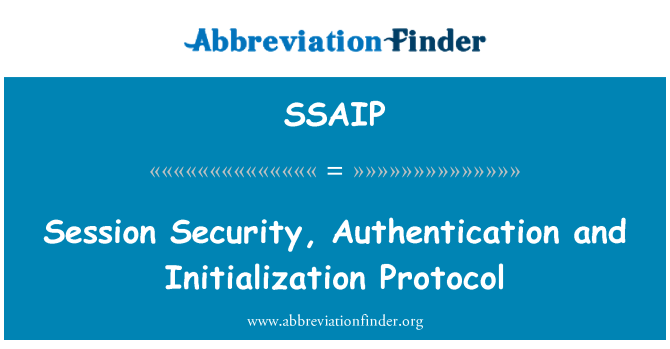 SSAIP: Session Security, Authentication and Initialization Protocol