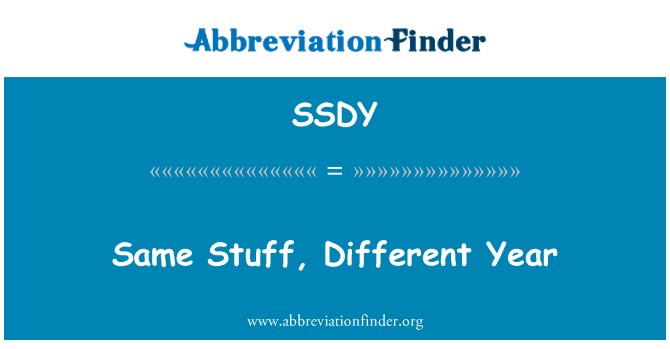 SSDY: Same Stuff, Different Year