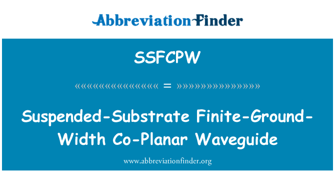 SSFCPW: Suspended-Substrate Finite-Ground-Width Co-Planar Waveguide