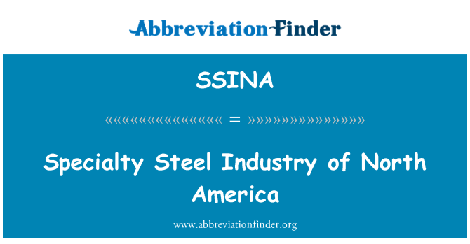 SSINA: Specialty Steel Industry of North America