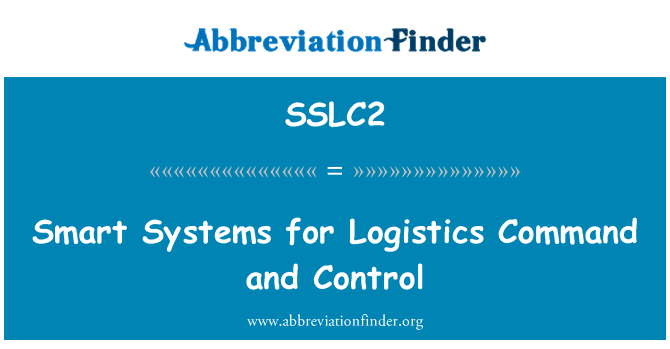 SSLC2: Smart Systems for Logistics Command and Control