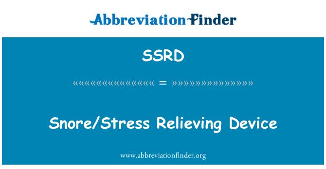 SSRD: Horlama/stres giderici aygıt