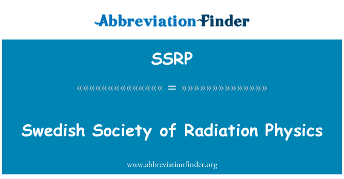 SSRP: Swedish Society of Radiation Physics