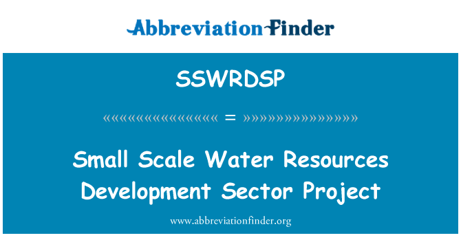 SSWRDSP: Small Scale Water Resources Development Sector Project