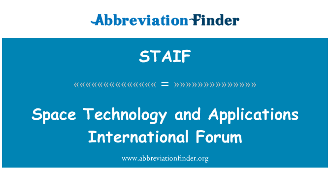 STAIF: Space Technology and Applications International Forum