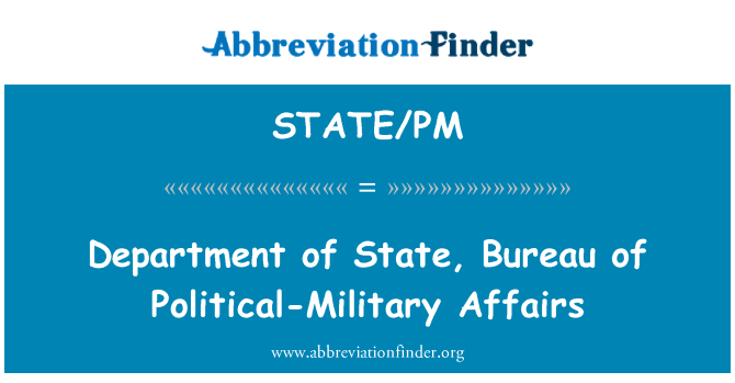 STATE/PM: Department of State, Bureau of Political-Military Affairs