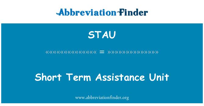 STAU: Short Term Assistance Unit