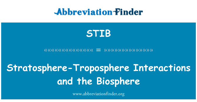 STIB: Stratosphere-Troposphere Interactions and the Biosphere