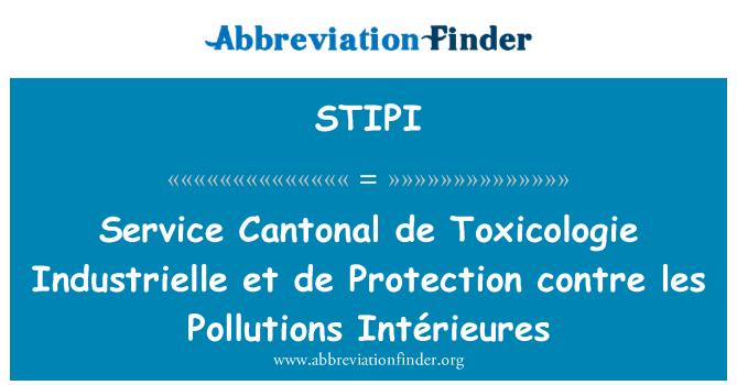STIPI: Service Cantonal de Toxicologie Industrielle et de Protection contre les Pollutions Intérieures