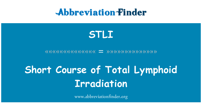 STLI: Short Course of Total Lymphoid Irradiation