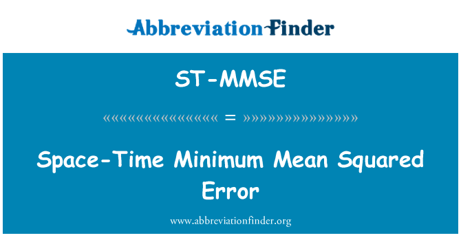 ST-MMSE: Space-Time Minimum Mean Squared Error