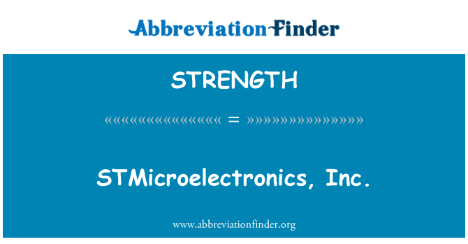 STRENGTH: STMicroelectronics, Inc.