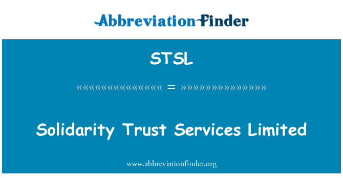 STSL: Solidarity Trust Services Limited