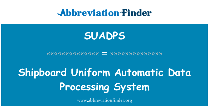 SUADPS: Shipboard Uniform Automatic Data Processing System