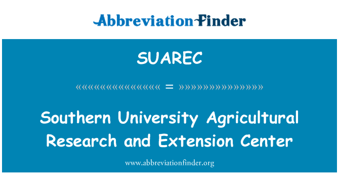 SUAREC: Southern University Agricultural Research and Extension Center