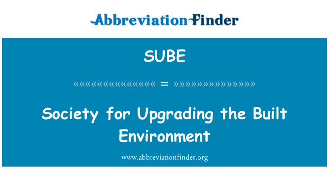 SUBE: Society for Upgrading the Built Environment