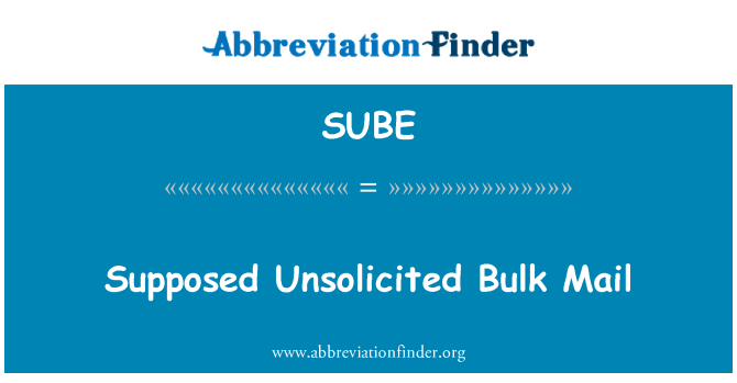 SUBE: Supposed Unsolicited Bulk Mail