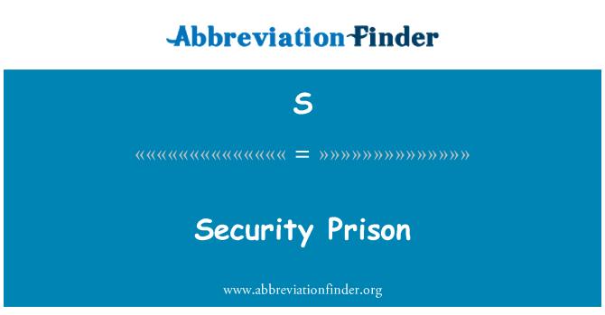 S: Prisión de seguridad